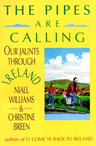Pipes are Calling, The: Our Jaunts Through Ireland