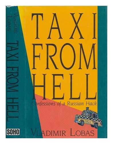 9780939149582: Taxi from Hell: Confessions of a Russian Hack