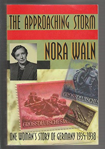 9780939149810: The Approaching Storm: One Woman's Story of Germany, 1934-1938