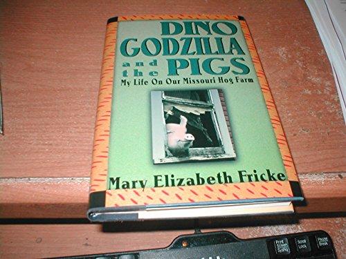 9780939149964: Dino, Godzilla, and the Pigs: My Life on Our Missouri Hog Farm