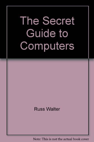 9780939151134: The Secret Guide to Computers