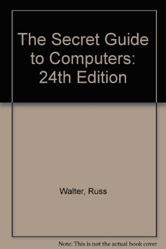 9780939151240: The Secret Guide to Computers: 24th Edition