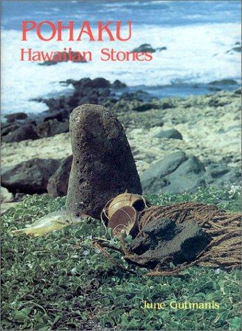 Pohaku Hawaiian Stones: Gutmanis, June