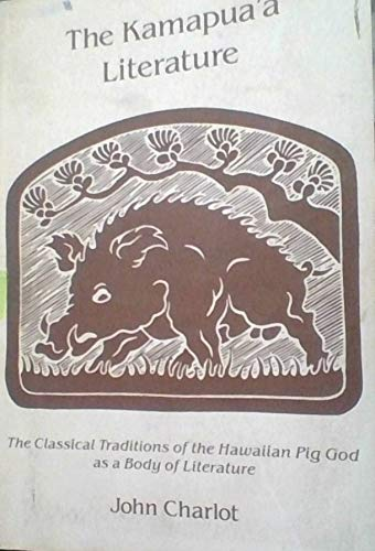 9780939154470: The Kamapua a Literature: The Classical Traditions of the Hawaiian Pig God As a Body of Literature (Monograph Series)