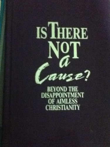 9780939159178: Is There Not a Cause: Beyond the Disappointment of Aimless Christianity