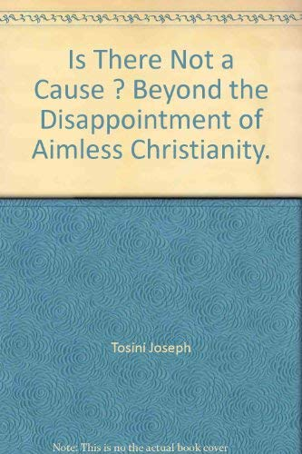 9780939159215: Is There Not a Cause? : Beyond the Disappointment of Aimless Christianity
