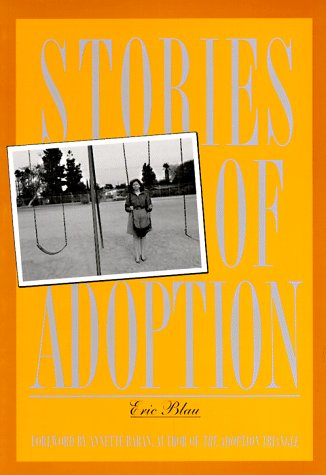 Stories of Adoption: Loss and Reunion (Family & Childcare) (0939165171) by Eric Blau