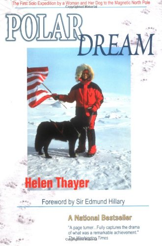 9780939165452: Polar Dream: The First Solo Expedition by a Woman and Her Dog to the Magnetic North Pole