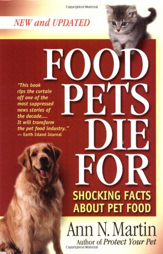 9780939165469: Food Pets Die For: Shocking Facts About Pet Food, Second Edition