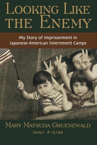 Looking Like the Enemy : My Story of Imprisonment in Japanese American Internment Camps