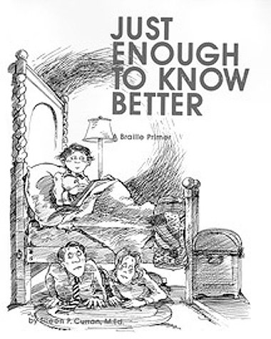 9780939173150: Just Enough to Know Better: A Braille Primer