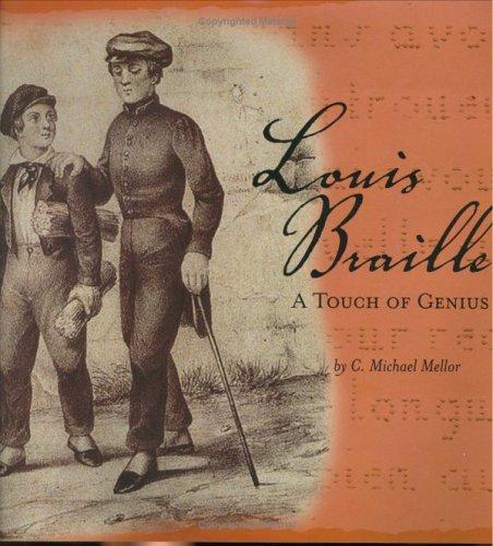 Louis Braille: A Touch of Genius: C. Michael Mellor