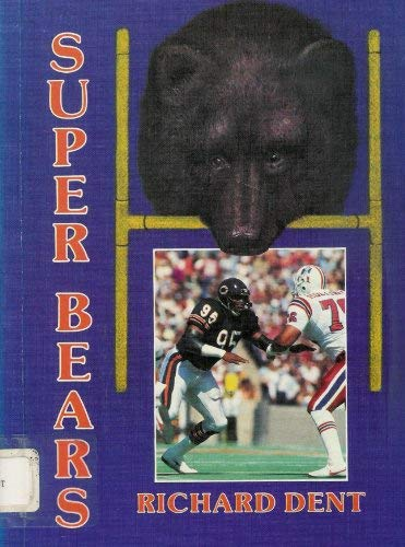 9780939179008: Richard Dent (Super Bears)