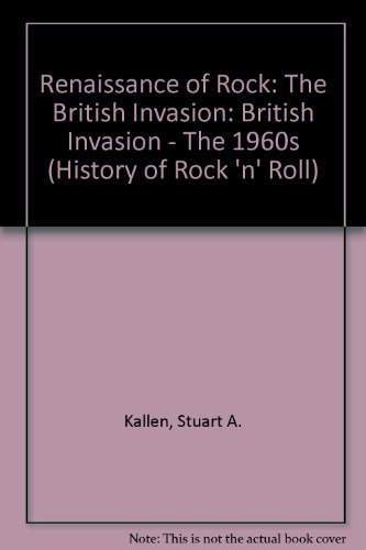 British Invasion-The 60's (The History of Rock N Roll): Kallen, Stuart A.