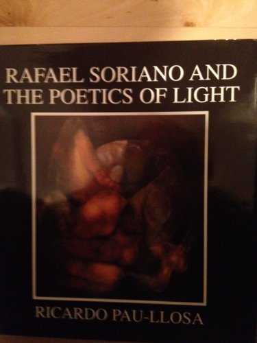 Rafael Soriano and the Poetics of Light: Pau-Llosa, Ricardo