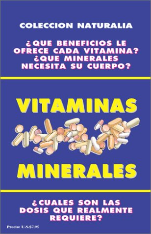 9780939193547: Vitaminas Y Minerales (Coleccion Naturalia)