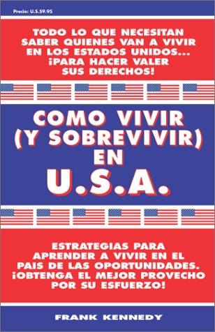 9780939193639: Como Vivir (Y Sobrevivir) En U.S.A.