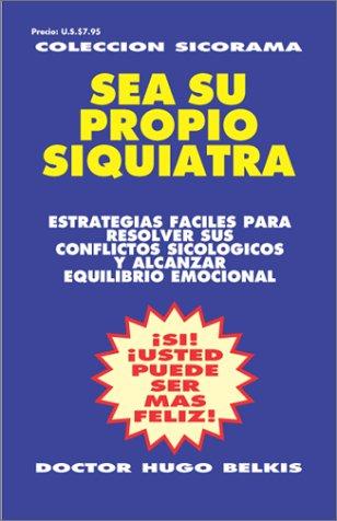 9780939193813: Sea su propio siquiatra (Spanish Edition)