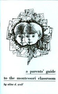 9780939195152: A Parents' Guide to the Montessori Classroom