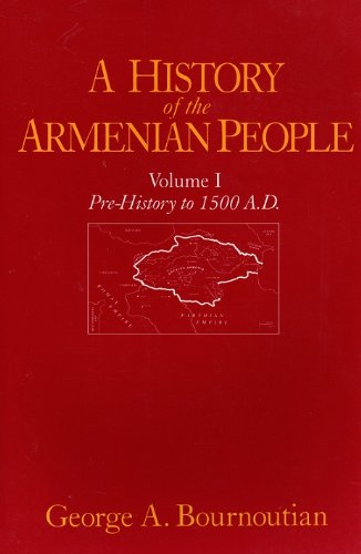A History of the Armenian People: Prehistory to 1500 A.D. (9780939214969) by George A. Bournoutian