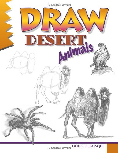 Draw Desert Animals (Learn to Draw): Dubosque, Doug