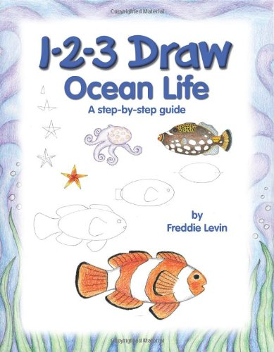 1-2-3 Draw Ocean Life (Levin, Freddie. 1-2-3: Freddie Levin