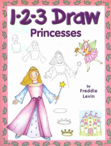 1-2-3 Draw Princesses: A Step-By-Step guide: Freddie Levin