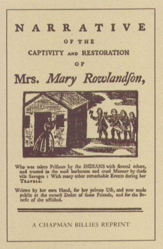 The Narrative of the Captivity and Restoration: Rowlandson, Mrs. Mary;