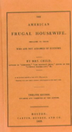 9780939218226: The American Frugal Housewife 12th Edition 1833: Dedicated to Those who are not Ashamed of Economy
