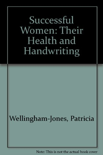 Successful Women: Their Health and Handwriting: Wellingham-Jones, Patricia