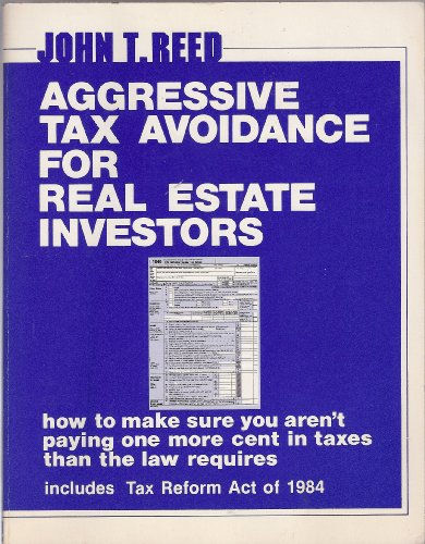 Aggressive Tax Avoidance for Real Estate Investors: How to Make Sure You Aren't Paying One ...