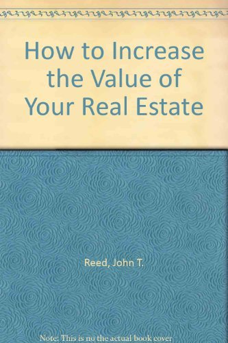 9780939224104: How to Increase the Value of Real Estate