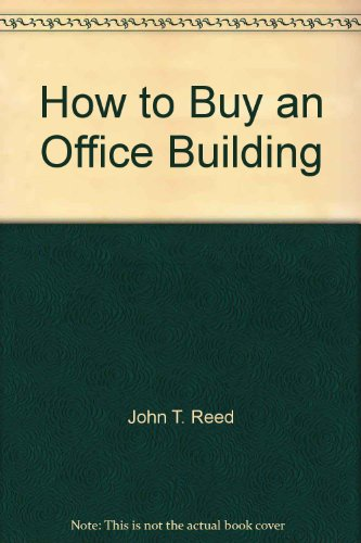 How to Buy an Office Building: Reed, John