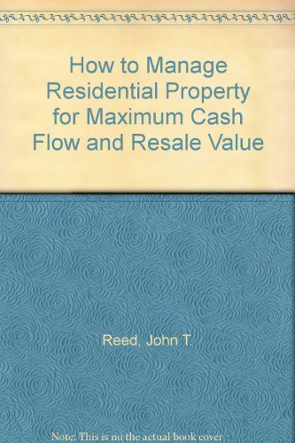 9780939224180: How to Manage Residential Property for Maximum Cash Flow and Resale Value