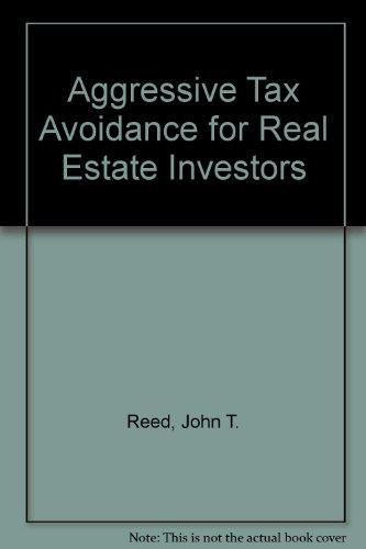 9780939224340: Aggressive Tax Avoidance for Real Estate Investors