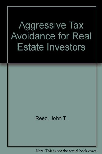 9780939224418: Aggressive Tax Avoidance for Real Estate Investors