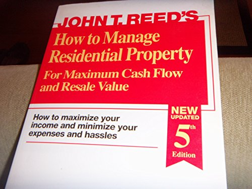 9780939224425: How to Manage Residential Property for Maximum Cash Flow and Resale Value