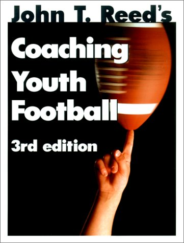 Coaching Youth Football (0939224453) by John T. Reed