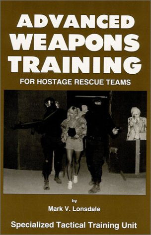 9780939235018: Advanced Weapons Training for Hostage Rescue Teams