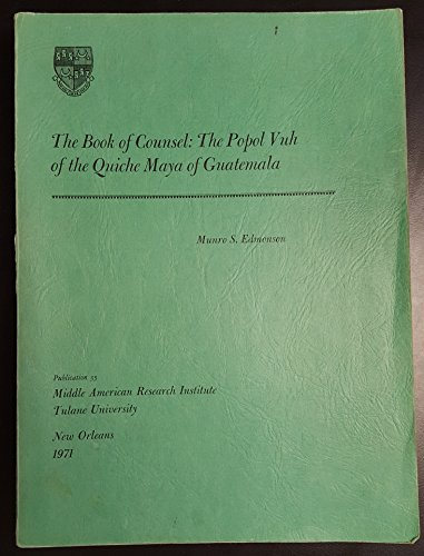 9780939238408: The Book of Counsel: The Popol Vuh of the Quiche Maya of Guatemala (Publication Ser. : No.35)