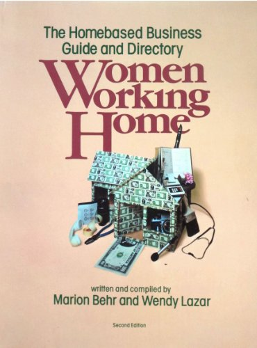 Women Working Home: The Homebased Business Guide and Directory