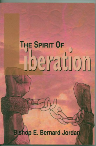 The Spirit Of Liberation: Bishop E. Bernard Jordan