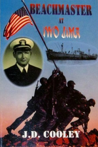 Beachmaster at Iwo Jima: Cooley, J. D