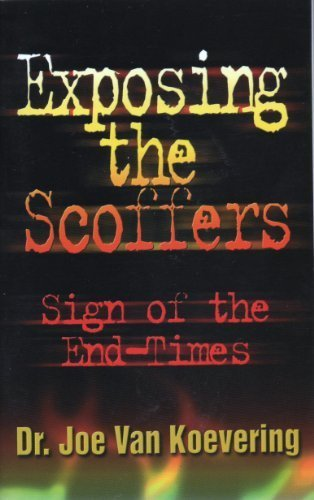 Exposing the Scoffers: Sign of the End: Dr. Joe Van