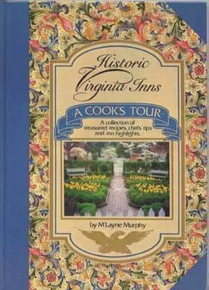 Historic Virginia Inns: A Cook's Tour: Murphy, M'Layne