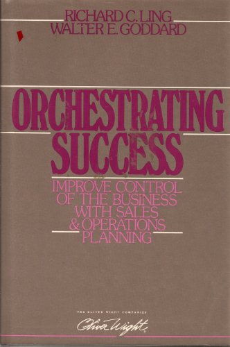 9780939246113: Orchestrating Success: Improve Control of the Business with Sales and Operations Planning