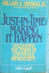 9780939246144: Just in Time - Making it Happen: Unleashing the Power of Continuous Improvement