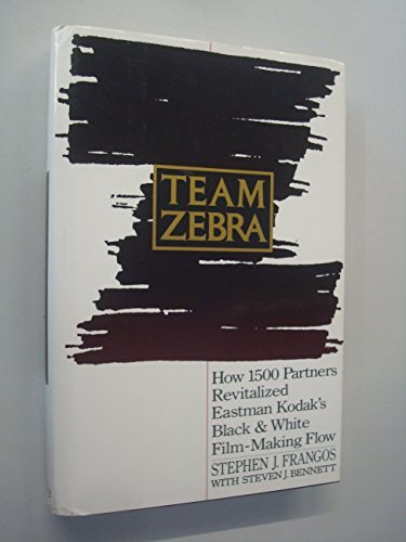 9780939246380: Team Zebra: How 1500 Partners Revitalized Eastman Kodak's Black and White Film-making Flow