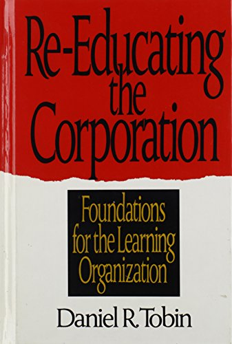 9780939246489: Re-Educating the Corporation: Foundations for the Learning Organization
