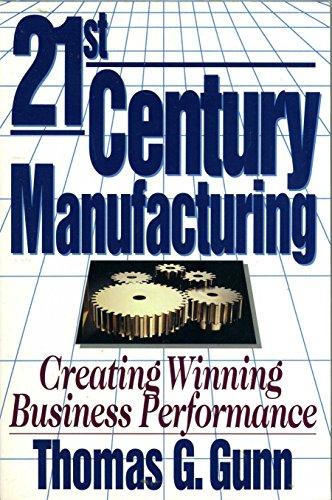 9780939246526: 21st century manufacturing: Creating winning business performance
